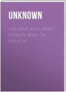The Bible, King James version, Book 39: Malachi