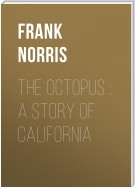 The Octopus : A Story of California