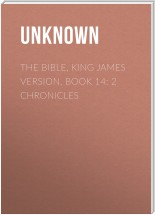 The Bible, King James version, Book 14: 2 Chronicles