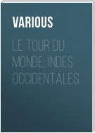 Le Tour du Monde; Indes Occidentales