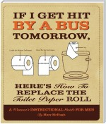 If I Get Hit By a Bus Tomorrow, Here's How to Replace the Toilet Paper Roll