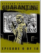 Quarantine: Episode 9 of 10