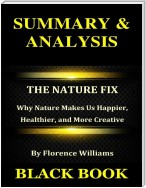Summary & Analysis : The Nature Fix By Florence Williams : Why Nature Makes Us Happier, Healthier, and More Creative
