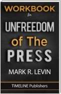 WORKBOOK For Unfreedom Of The Press By Mark R. Levin