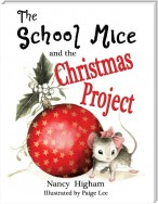 The School Mice and the Christmas Project: Book 2 For both boys and girls ages 6-12 Grades