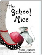 The School Mice: Book 1 For both boys and girls ages 6-12 Grades