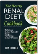 The Hearty Renal Diet Cookbook Delicious Kidney-Friendly Recipes To Manage Kidney Disease