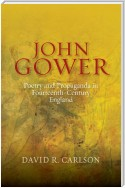John Gower, Poetry and Propaganda in Fourteenth-Century England