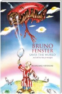 Bruno Fenster Saves the World