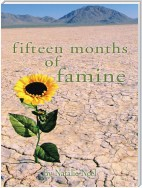 Fifteen Months of Famine