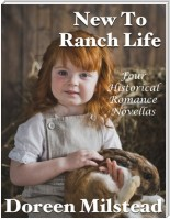 New to Ranch Life: Four Historical Romance Novellas
