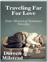 Traveling Far for Love: Four Historical Romances