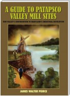 A Guide to Patapsco Valley Mill Sites