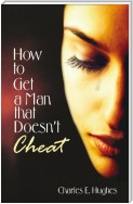 How to Get a Man That Doesn't Cheat
