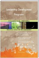Leadership Development Programs A Complete Guide - 2020 Edition