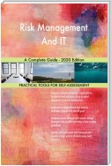 Risk Management And IT A Complete Guide - 2020 Edition