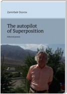 The autopilot of Superposition. Selected poems