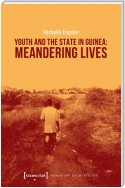Youth and the State in Guinea: Meandering Lives