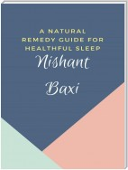 A Natural Remedy Guide for Healthful Sleep