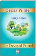 The Devoted Friend. Fairy Tales