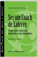 Becoming a Leader Coach: A Step-by-Step Guide to Developing Your People (Portuguese for Europe)