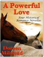 A Powerful Love: Four Historical Romance Novellas