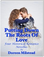 Putting Down the Roots of Love: Four Historical Romance Novellas