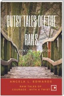 Gutsy Tales Off the Rails
