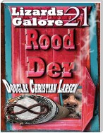 Rood Der: 21: Lizards Galore