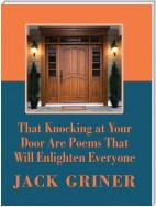 That Knocking at Your Door Are Poems That Will Enlighten Everyone