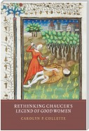 Rethinking Chaucer's Legend of Good Women