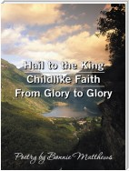 Hail to the King/Childlike Faith/From Glory to Glory