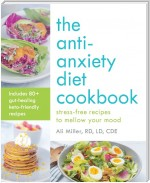 The Anti-Anxiety Diet Cookbook