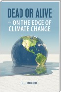 Dead or Alive – on the Edge of Climate Change
