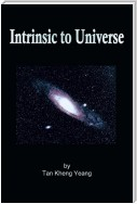 Intrinsic to Universe