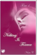 Nothing Is Forever - Tome 4