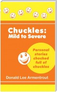 Chuckles: Mild to Severe