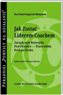 Becoming a Leader Coach: A Step-by-Step Guide to Developing Your People (Polish)