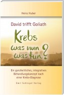 David trifft Goliath - Krebs was nun was tun?