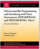 Microcontroller Programming and Interfacing with Texas Instruments MSP430FR2433 and MSP430FR5994 – Part I