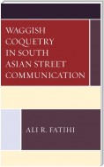 Waggish Coquetry in South Asian Street Communication