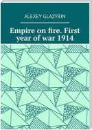 Empire on fire. First year of war 1914