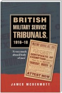 British Military Service Tribunals, 1916–18