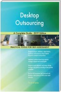 Desktop Outsourcing A Complete Guide - 2019 Edition