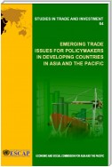 Emerging Trade Issues for Policymakers in Developing Countries in Asia and the Pacific