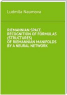 Riemannian space. Recognition of formulas (structures) of riemannian manifolds by a neural network