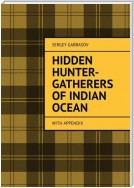 Hidden Hunter-Gatherers of Indian Ocean. with appendix