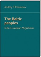 The Baltic peoples. Indo-European Migrations