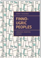 Finno-Ugric peoples. Languages, Migration, Customs