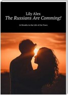 The Russians Are Comming! 14 Months in the Life of the Town